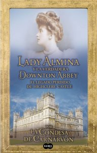 Lady Almina y la verdadera Downton Abbey
